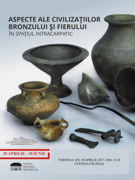 "Brukenthal National Museum opens today in Făgăraș the exhibition ""Aspects regarding the Bronze and Iron civilizations inside the Carpathians Mountains"""