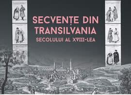 Expoziţia: Secvențe din Transilvania secolului al XVIII-lea
